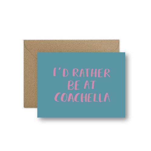 i'd rather be at coachella