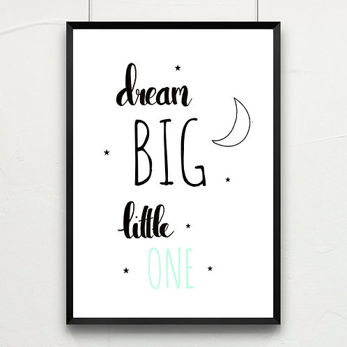 dream big little one