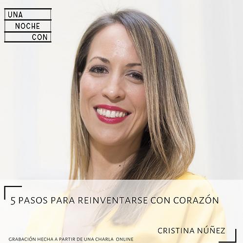 5 Pasos para reinventarse con corazón con Cristina Núñez