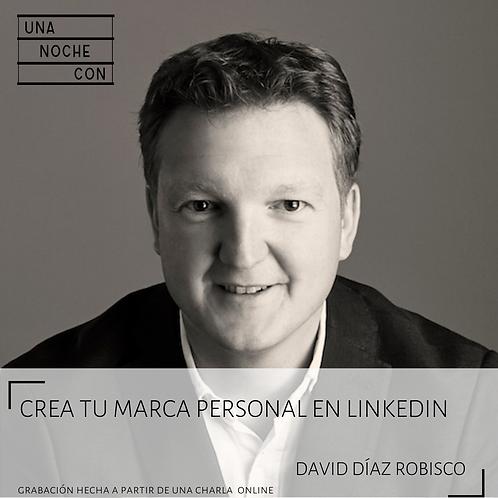 Crea tu marca personal en LinkedIn con David Díaz Robisco