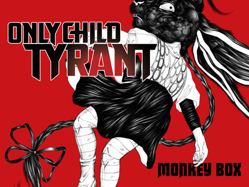 Only Child Tyrant - Monkey Box pre-order now available