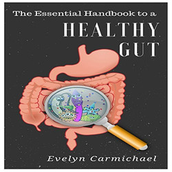 The Essential Handbook to a Healthy Gut