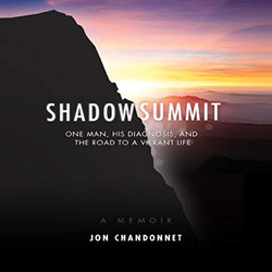 Shadow Summit One Man, His Diagnosis, and the Road to a Vibrant Life