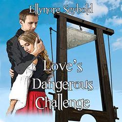 Love's Dangerous Challenge