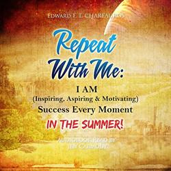 Repeat with Me I AM (Inspiring, Aspiring