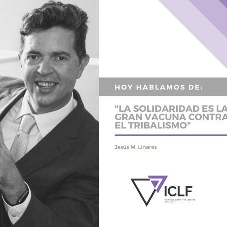 """""""La solidaridad es la gran vacuna contra el tribalismo"""" Jesús Linares"""