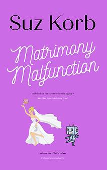 MATRIMONY MALFUNCTION Suz Korb.jpg