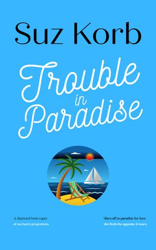trouble in paradise suz korb.jpg