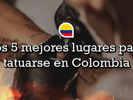 Los 5 mejores lugares para tatuarse en Colombia