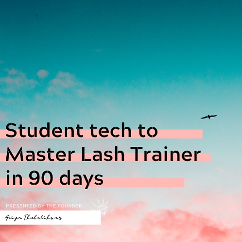 Student tech to Master Lash Trainer