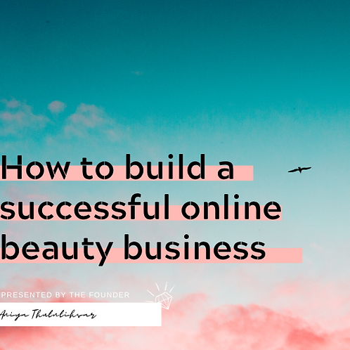 Build a successful online beauty business