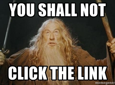 You shall not click the link!