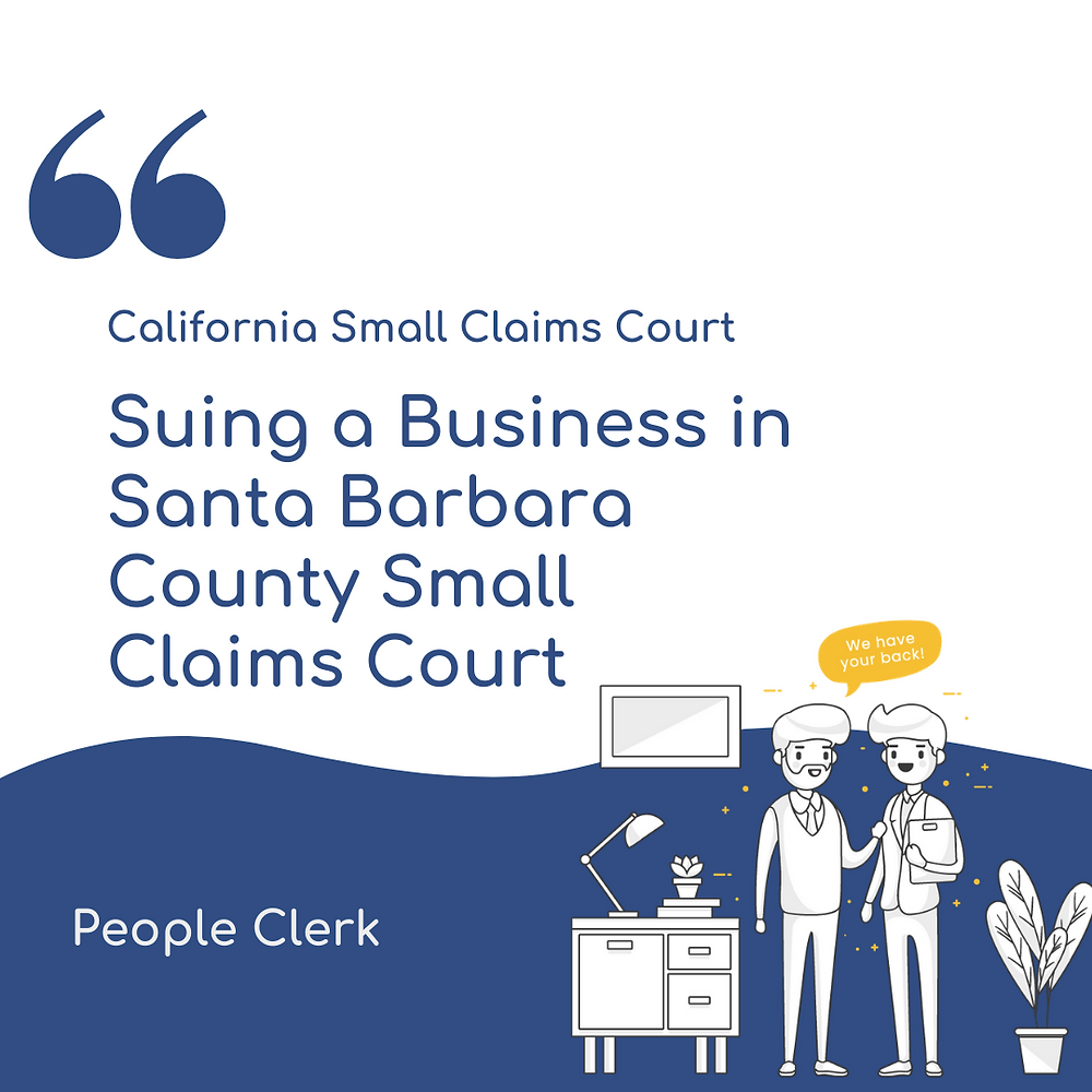Suing a Company in Santa Barbara county small claims court