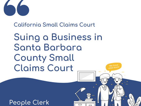 How to sue a company in Santa Barbara County Small Claims Court