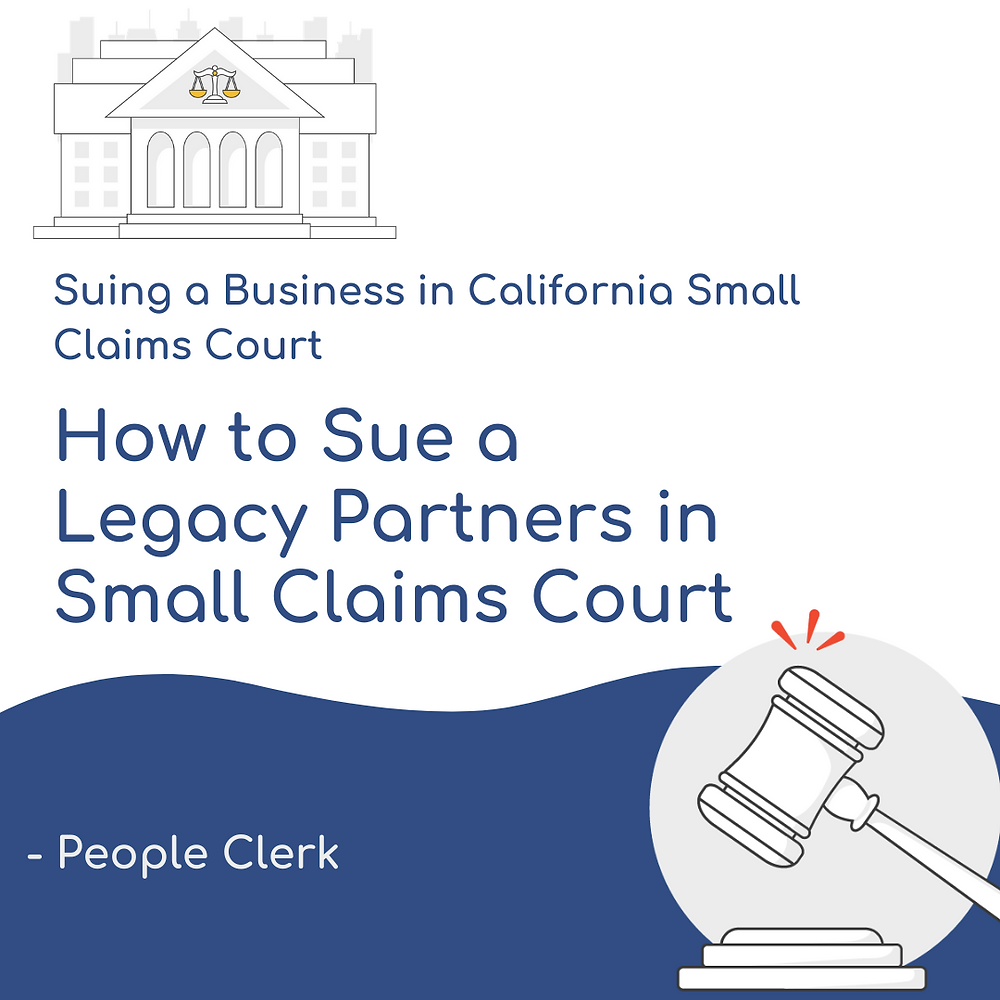 How to Sue Legacy partners in California Small Claims Court