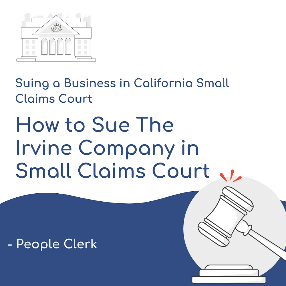 How to Sue  The Irvine Company Apartments in California Small Claims Court