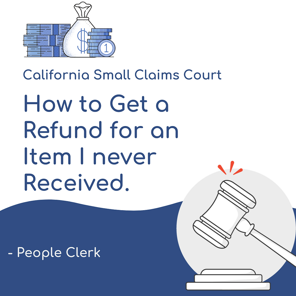 How to get a refund for an item never received in California small claims court