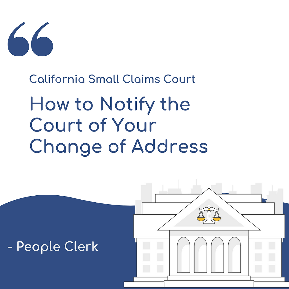 How to notify the court your change of address in a Small claims court case