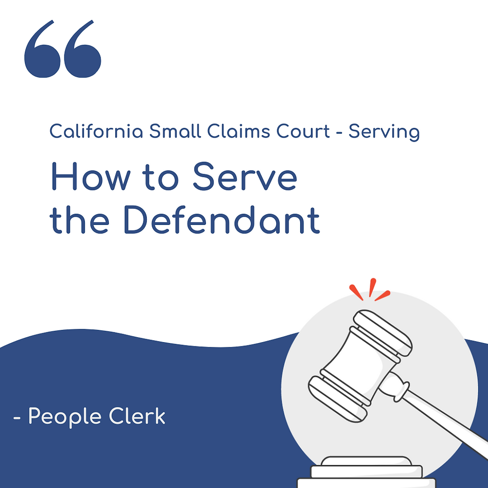Californa small claims court how to serve the defendant