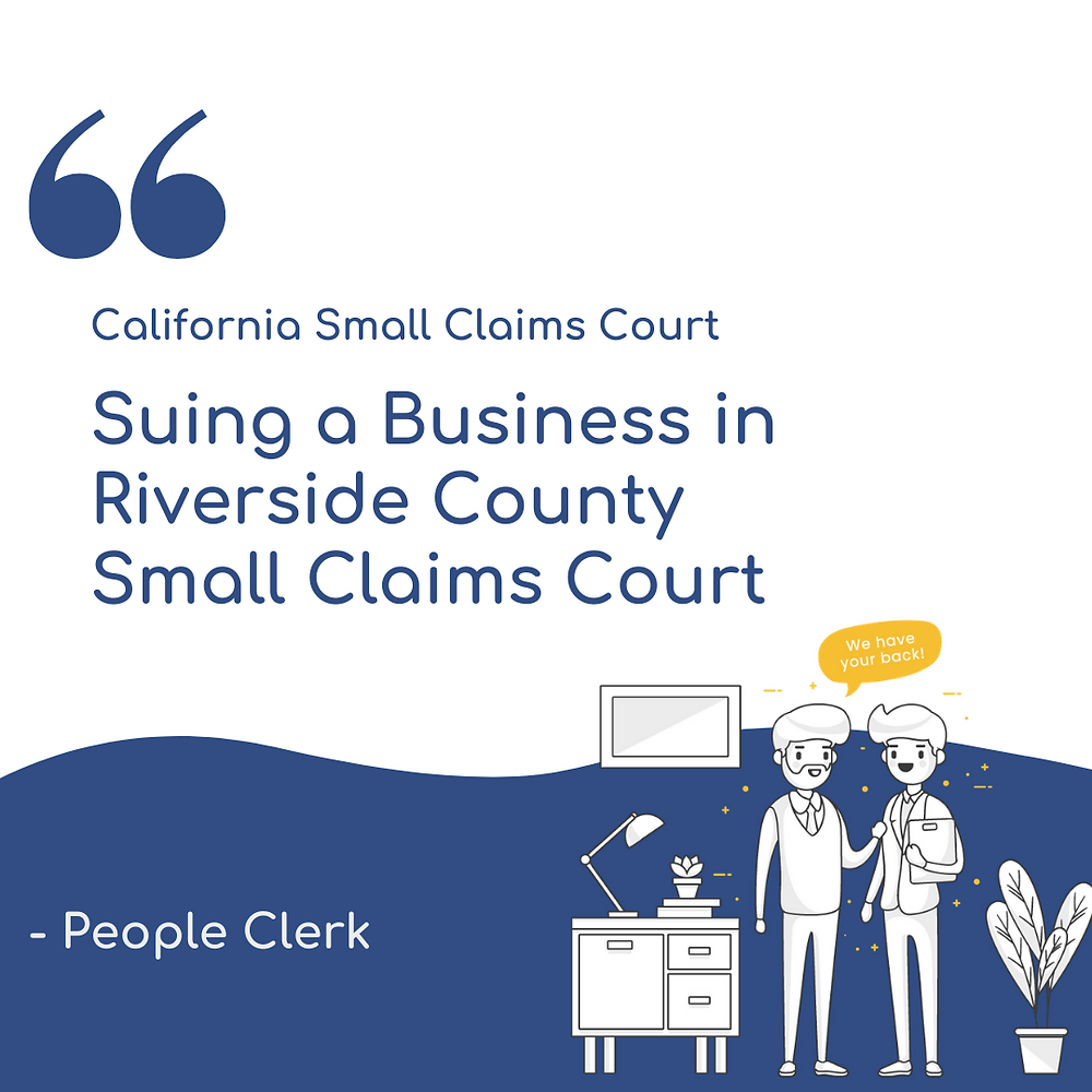 Suing a Company in Riverside county small claims court