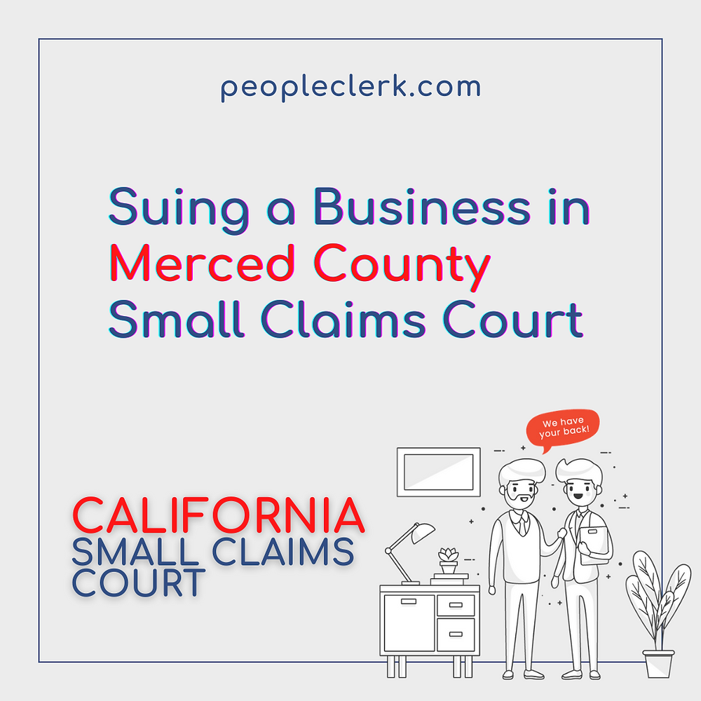 Suing a Company in Merced county small claims court
