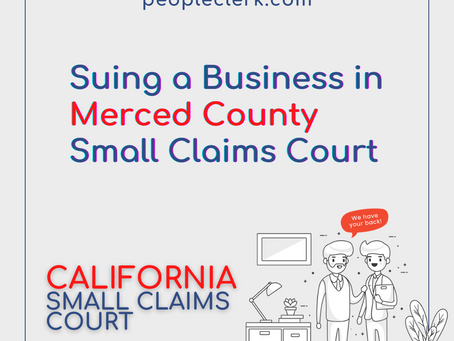 How to sue a company in Merced County Small Claims Court