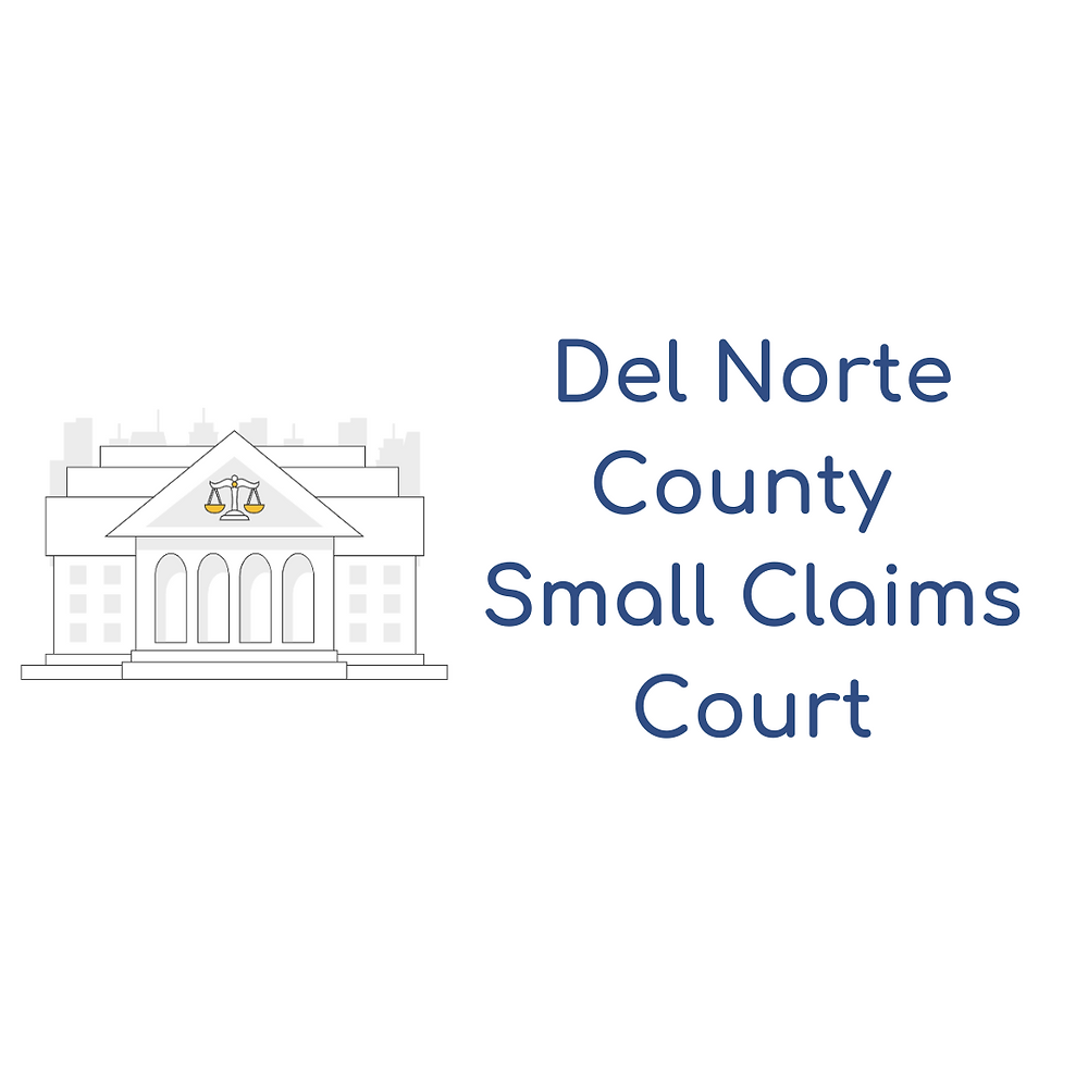 How to file a small claims lawsuit in Del Norte County Small Claims Court
