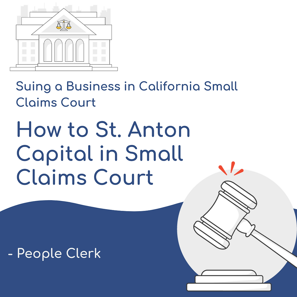 How to Sue  St. Anton Capital in California Small Claims Court