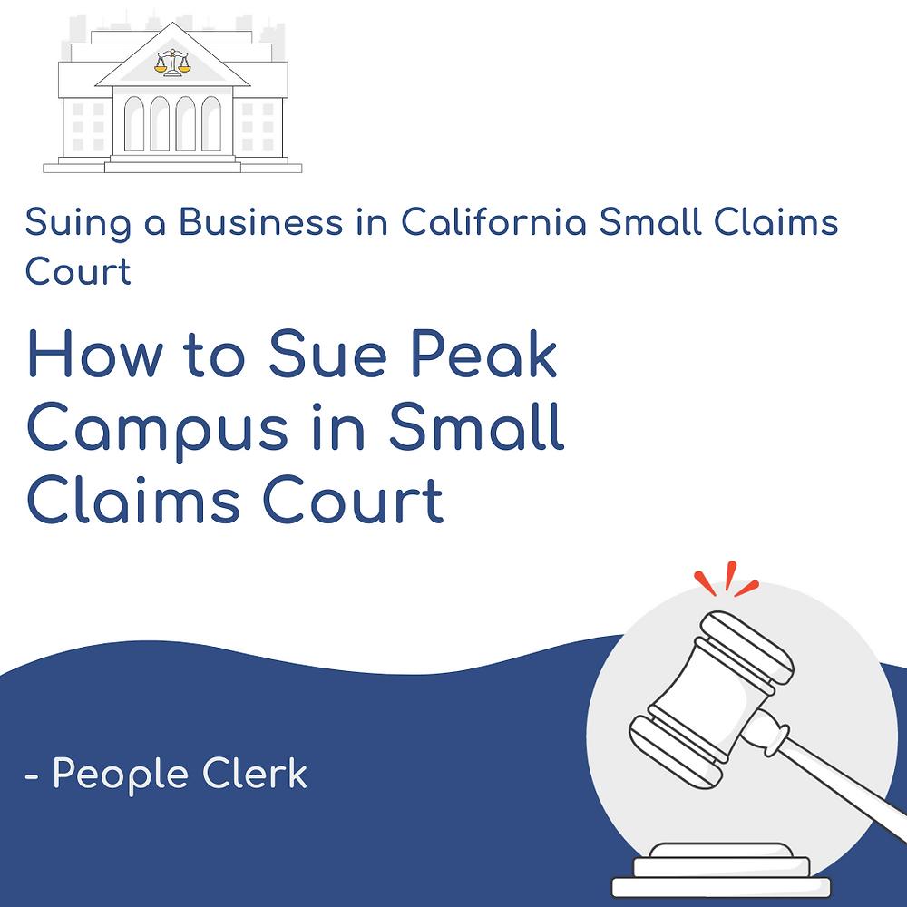 How to Sue Peak Campus in California Small Claims Court