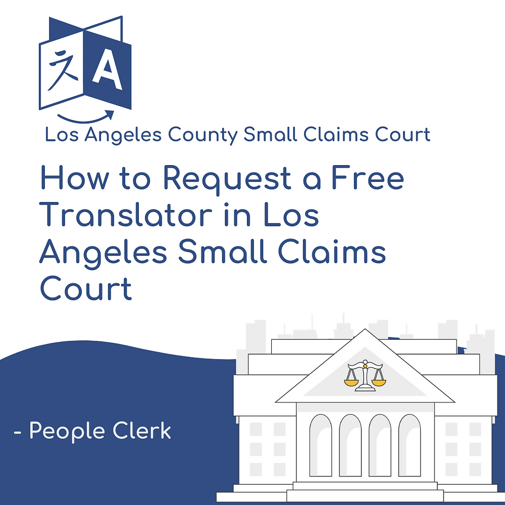 How to request a free translator in Los Angeles Small Claims court