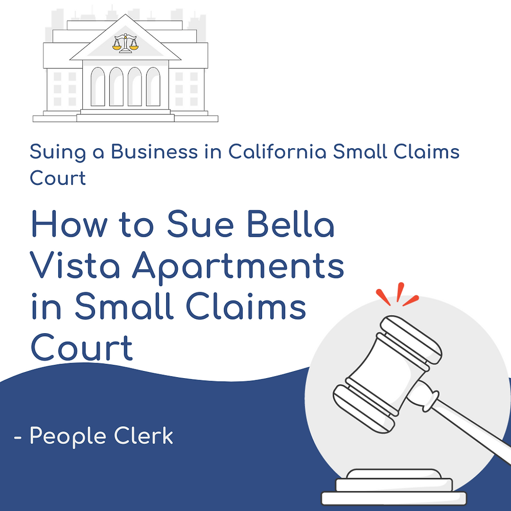 How to Sue Bella Vista Apartments in California Small Claims Court