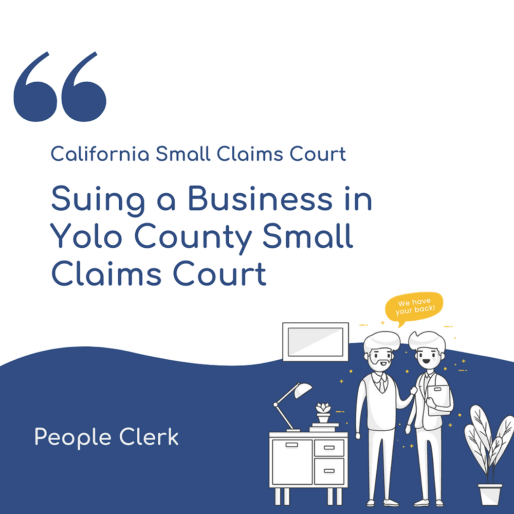 Suing a Company in Yolo county small claims court