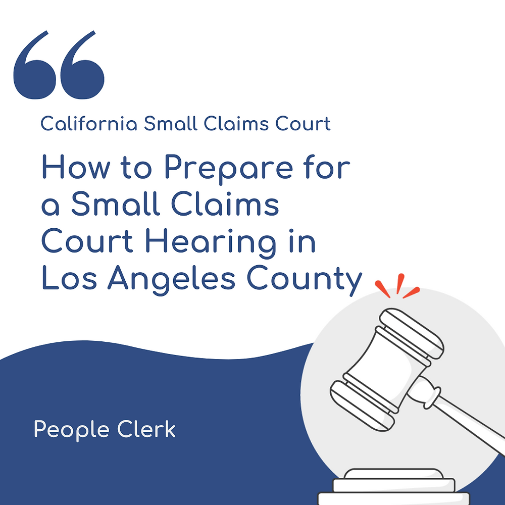 How to prepare for a small claims court hearing in Los Angeles county