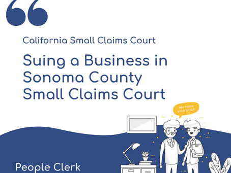 How to sue a company in Sonoma County Small Claims Court