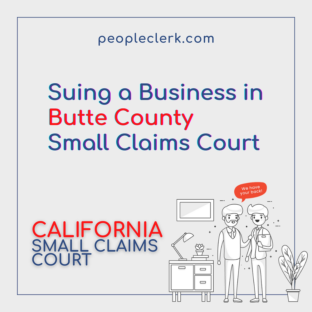 Suing a Company in Butte county small claims court