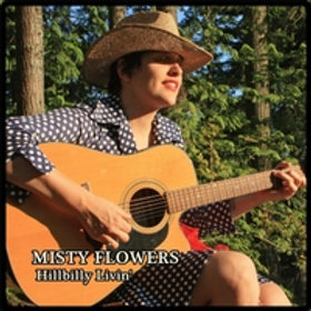 Misty Flowers: Hillbilly Livin CD