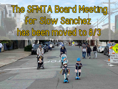 Support Slow Sanchez at the August 3rd 1pm SFMTA Board Meeting