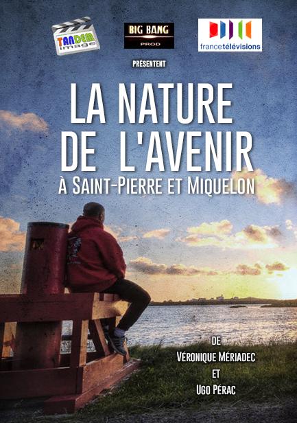 LA NATURE DE L'AVENIR A SAINT-PIERRE ET MIQUELON