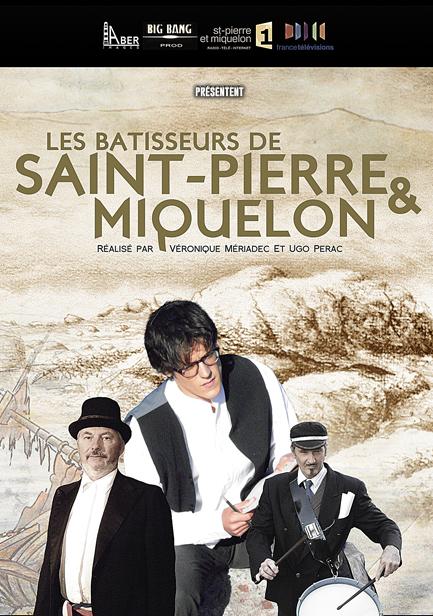 LES BATISSEURS DE SAINT-PIERRE & MIQUELON