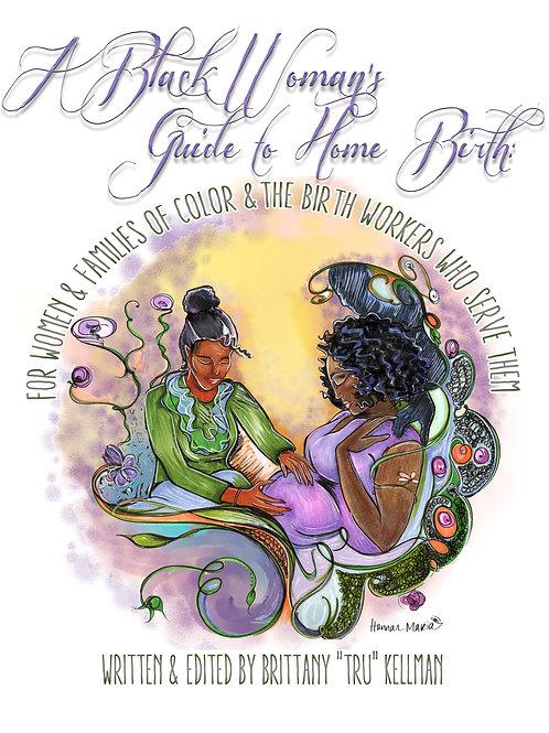 A Black Woman's Guide to Home Birth E-Book