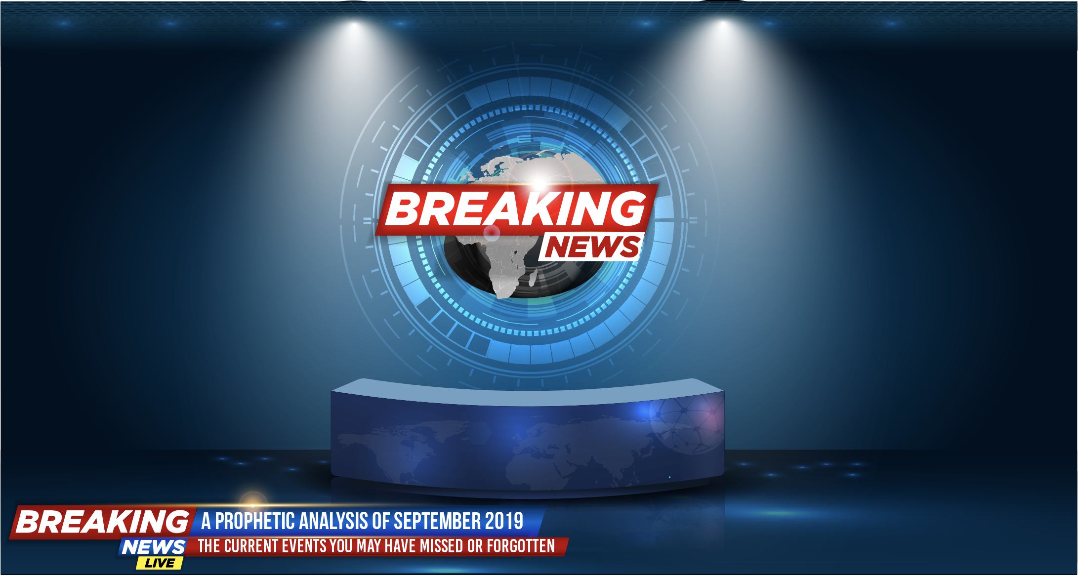 A Prophetic Analysis of September 2019  The Current Events