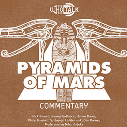 Commentary CD: Pyramids of Mars