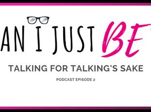 Talking For Talking's Sake