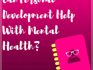 Can Personal Development Help With Mental Health Issues?