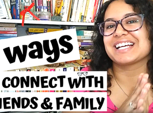 5 Ways To Connect With Friends and Family