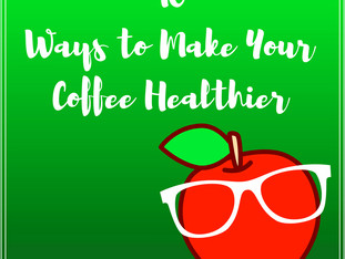 10 Ways To Make Your Coffee Healthier