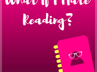 What If I Hate Reading?