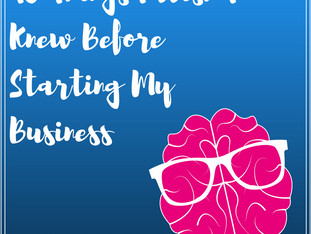 10 Things I Wish I Knew Before Starting My Own Business
