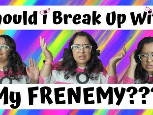Should I Break Up With My Frenemy?