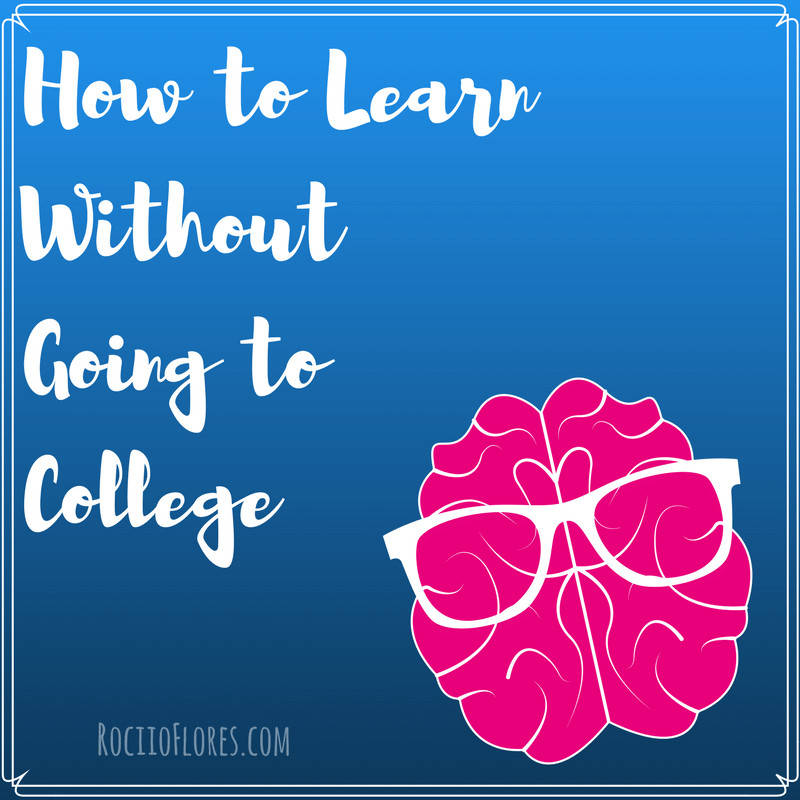 How to learn without college
